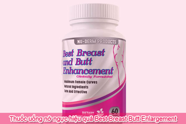 Thuốc uống nở ngực hiệu quả Best Breast Butt Enlargement