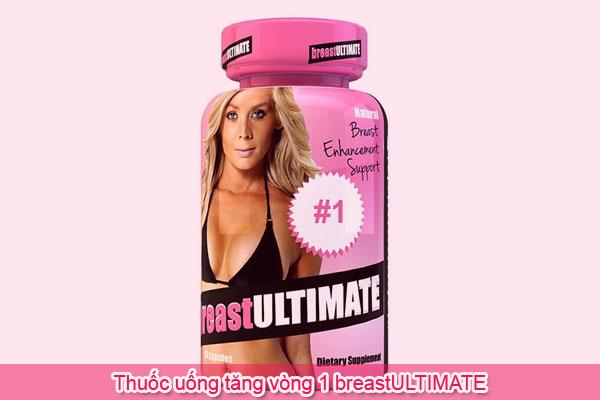 Thuốc uống tăng vòng 1 breastULTIMATE